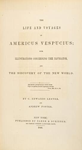 The life and voyages of Americus Vespucius with illustrations concerning the navigator, and the ...