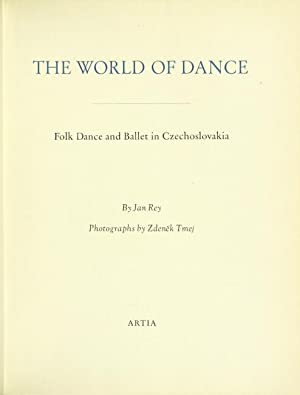 The world of dance: folk dance and ballet in Czechoslovakia. Photographs by Zdenek Tmej: REY, JAN