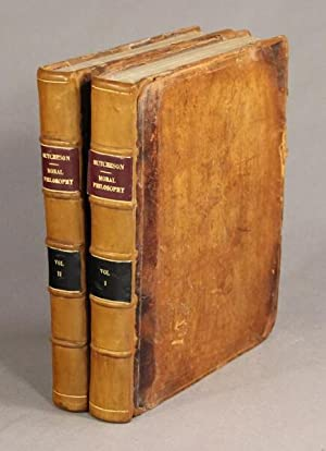 A system of moral philosophy. In three books . published from the original manuscript, by his son ...