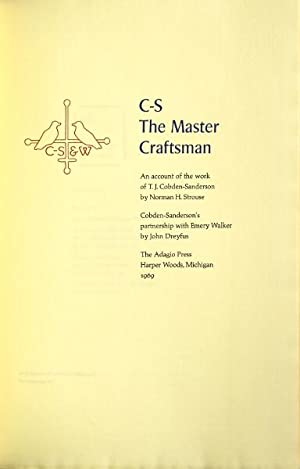 C-S The Master Craftsman. An account of the work of T.J. Cobden-Sanderson by Norman Strouse. Cobden...