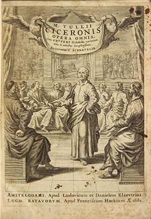 M. Tullii Ciceronis. Opera omnia: cum grvteri & selectis variorum notis indicibus ...