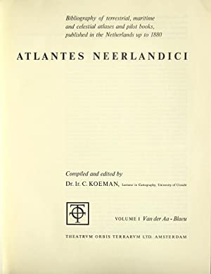 Atlantes Neerlandici: bibliography of terrestial, maritime and celestial atlases and pilot books,...
