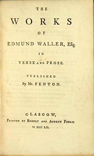 The works of Edmund Waller, Esq; in verse and prose: Waller, Edmund