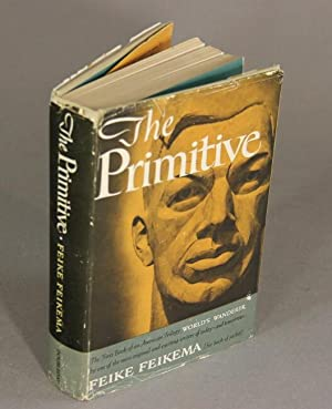 The primitive. A novel by Feike Feikema: Manfred, Frederick
