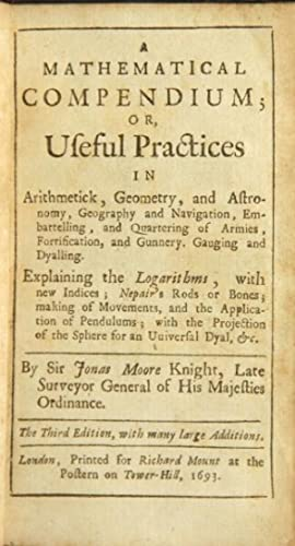 A mathematical compendium; or useful practices in arithmetick, geometry, and astronomy, geography, ...