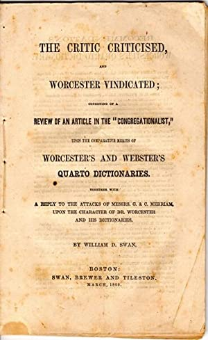 """The critic criticised, and Worcester vindicated; consisting of a review of an article in the """"..."""