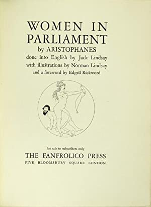 Women in parliament. done into English by Jack Lindsay with illustrations by Norman Lindsay and a...