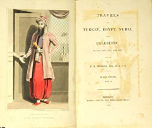 Travels in Turkey, Egypt, Nubia, and Palestine, in 1824, 1825, 1826, and 1827: Madden, Richard ...
