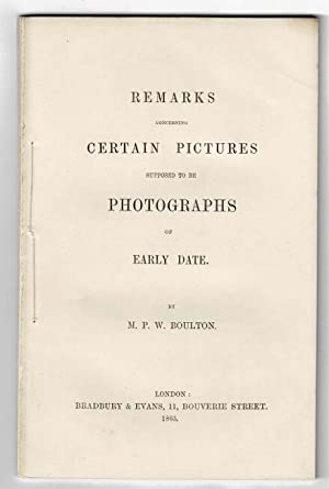 Remarks concerning certain pictures supposed to be photographs of early date: BOULTON, M.P.W.