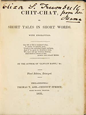 """Chit-chat, or short tales in short words. With engravings. By the author of """"Always Happy,""""..."""