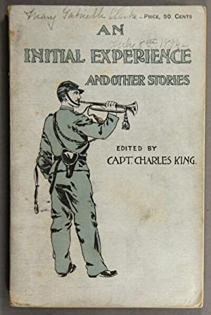 An initial experience and other stories: King, Charles, Capt., editor