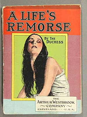 """A life's remorse. By the Duchess. Author of """"Under-Currents,"""" """"The Hon. Mrs. ..."""
