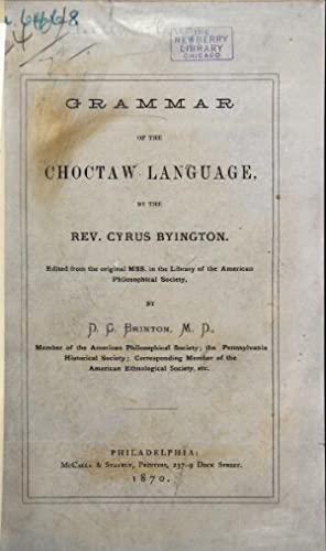A grammar of the Choctaw language. Edited from the original MSS. in the library of the American P...