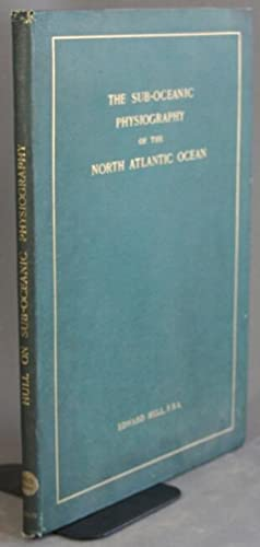 Monograph on the sub-oceanic physiography of the North Atlantic Ocean . with a chapter on the sub...