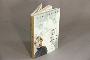 To begin again. Stories and memoirs 1908-1929: FISHER, M.F.K.