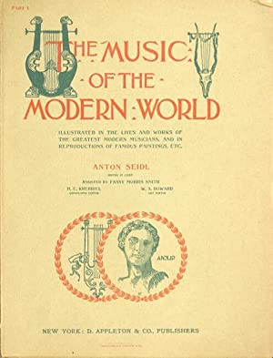 The music of the modern world. Illustrated in the lives and works of the greatest modern musicians....