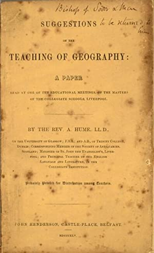 Suggestions on the teaching of geography: a paper read at one of the educational meetings, of the...
