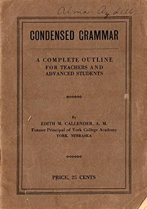Condensed grammar. A complete outline for teachers and advanced students. Designed especially for...