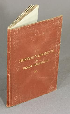 The printers' vade-mecum and ready reference