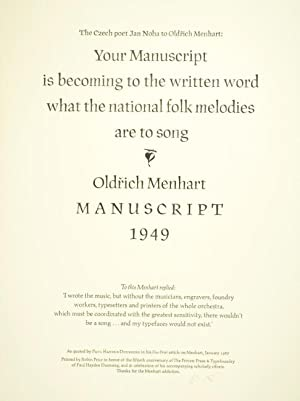 The Czech poet Jan Noha to Oldrich Menhart: Your manuscript is becomming to the written word what...