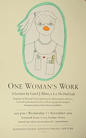 One woman's work. A lecture by Carol J. Blinn, a.k.a. The Duck Lady . about her life's work as a ...