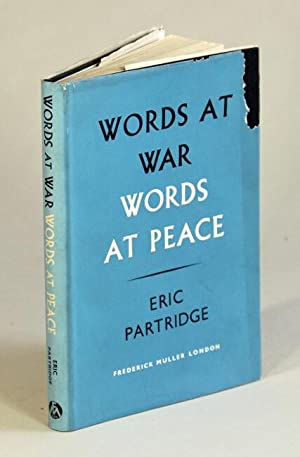 Words at war, words at peace: essays on language in general and particular words