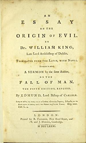 An essay on the origin of evil . Translated from the Latin, with notes. To which is added, a sermon...