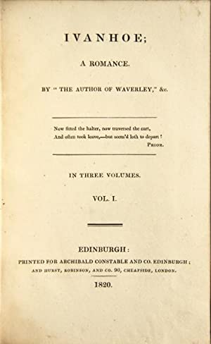 """Ivanhoe; a romance. By """"the author of Waverley,"""" &c.: SCOTT, WALTER, Sir.]"""