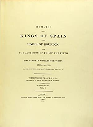 Memoirs of the kings of Spain of the House of Bourbon, from the ascession of Philip the Fifth to ...