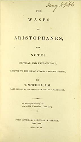 The wasps of Aristophanes, with notes critical and explanatory . by T. Mitchell: ARISTOPHANES