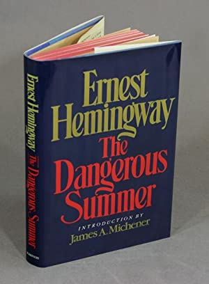 The dangerous summer. Introduction by James A. Michener: HEMINGWAY, ERNEST