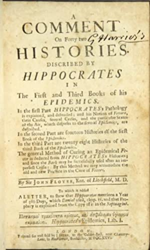 A comment on forty two histories discribed [sic] by Hippocrates in the first and third books of his...