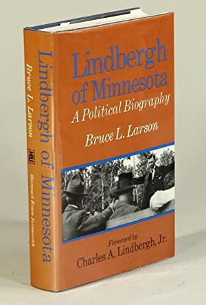 Lindbergh of Minnesota: a political biography. Foreword by Charles A. Lindbergh, Jr.