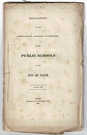 Regulations for the superintendence, government and instruction of the public schools in the city...