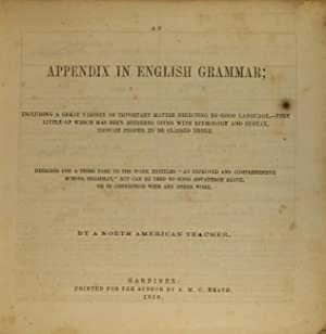 An appendix in English grammar; including a great variety of important matter directing to good l...