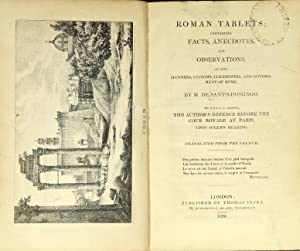 Roman tablets; containing facts, anecdotes, and observations, on the manners, customs, ceremonies...