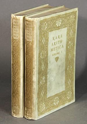 Rara arithmetica. A catalogue of the arithmetics written before the year MDCI with a description ...