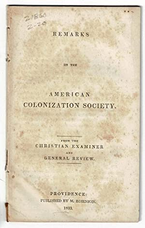Remarks on the American Colonization Society. From the Christian Examiner and Classical Review