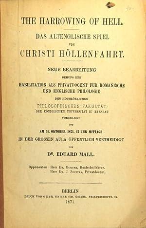 The harrowing of hell. Das Altenglische Spiel von Christi Hollenfahrt. Neue Bearbeitung behufs der ...