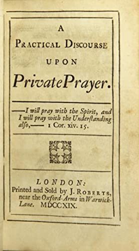 A practical discourse upon private prayer: Fisher, John.]