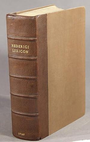 M. Benj. Hederici lexicon manuale Graecum, omnibus sui generis lexicis, quae quidem exstant, longe ...