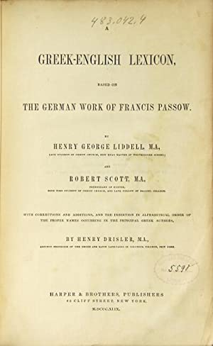 A Greek-English lexicon based on the German work of Francis Passow . with corrections and additio...