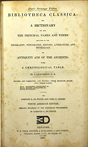 Bibliotheca classica: or, a dictionary of all the principal names and terms relating to the ...