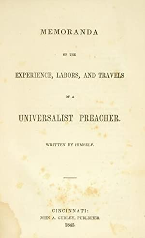 Memoranda of the experience, labors, and travels of a universalist preacher. Written by himself.: ...