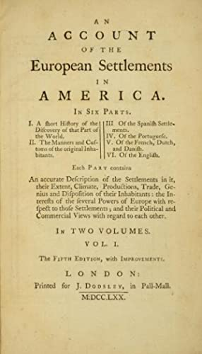 An account of the European settlements in America in six parts . fifth edition with improvements.: ...