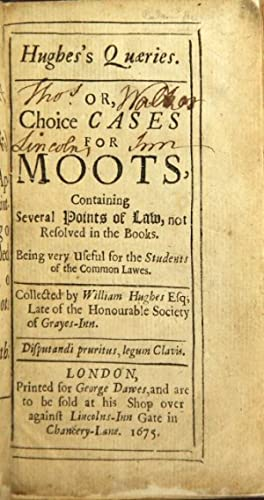 Hughes's quaeries. Or, choice cases for moots, containing several points of law.: HUGHES, ...