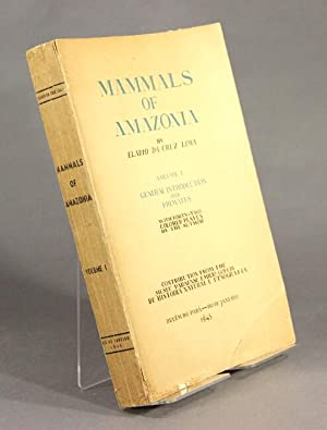 Mammals of Amazonia. Volume I: General introduction and primates with forty-two colored plates by ...