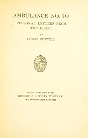 Ambulance No. 10. Personal letters from the front: BUSWELL, LESLIE
