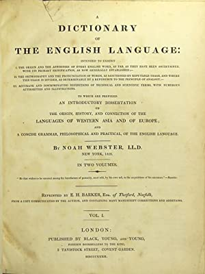 A dictionary of the English language: intended to exhibit I. The origin and affinities of every E...