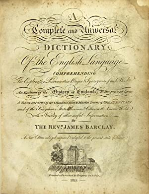 A complete and universal dictionary of the English language comprehending the explanation, ...